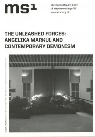 [Ulotka/Folder] The Unleashed Forces: Angelika Markul and Contemporary Demonism. […]