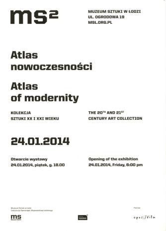 [Zaproszenie] Atlas nowoczesności. Kolekcja sztuki XX i XXI wieku/ Atlas of modernity. The 20th and 21st century art collection.