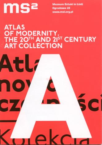 [Informator/ Folder] Atlas of modernity. The 20th and 21st century art collection.