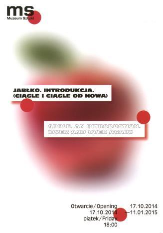 [Zaproszenie]  Jabłko. Introdukcja. (ciągle i ciągle od nowa)/ Apple. An introduction. (over and over again).