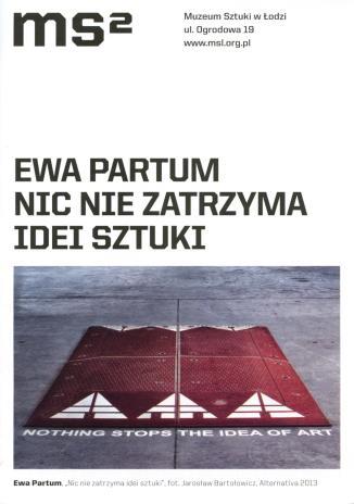 [Ulotka/Folder] Ewa Partum. Nic nie zatrzyma idei sztuki.
