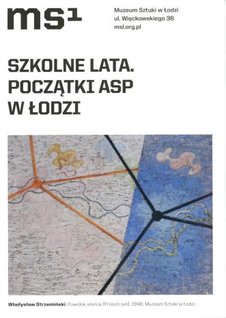 [Ulotka/Folder] Szkolne lata. Początki ASP w Łodzi.
