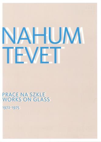 [Zaproszenie]. Nahum Tevet. Prace na szkle/Works on glass 1972-1975.  […]
