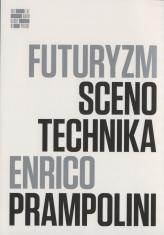 [Zaproszenie] Enrico Prampolini. Futuryzm, scenotechnika i teatr polskiej awangardy/ Enrico Prampolini. Futurism, stage technique and the polish avant-garde theatre.