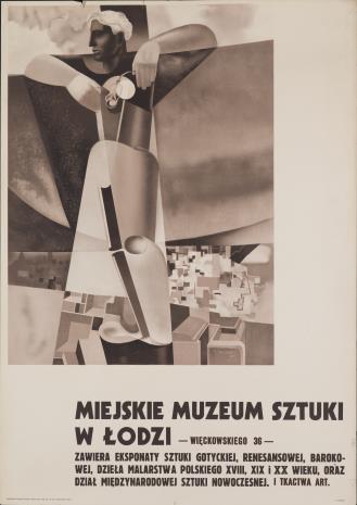[Plakat] Miejskie Muzeum Sztuki w Łodzi [...]