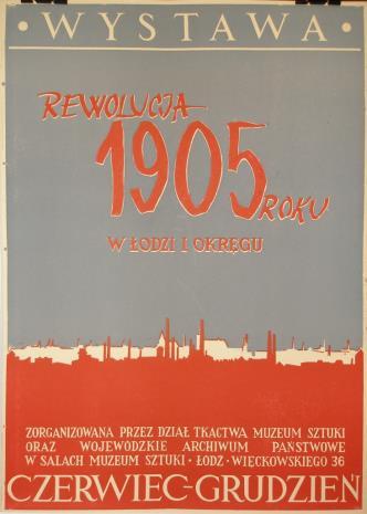 [Plakat] Wystawa. Rewolucja 1905 r. w Łodzi i okręgu [...]