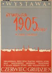 [Plakat] Rewolucja 1905 r. w Łodzi i okręgu. Zorganizowana przez Dział Tkactwa Muzeum Sztuki oraz Wojewódzkie Archiwum Państwowe w salach Muzeum Sztuki […]