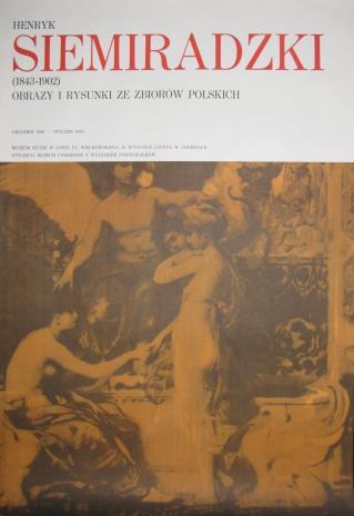 [Plakat] Henryk Siemiradzki (1843 - 1902). Obrazy i rysunki ze zbiorów polskich […]