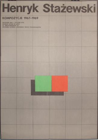 [Plakat] Henryk Stażewski. Kompozycje z lat 1967 – 1969 […]